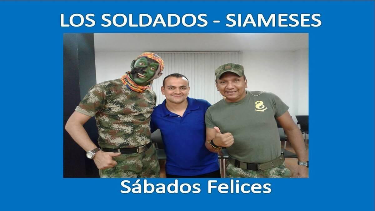 LOS SIAMESES, soldados de sabados felices